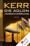 Die Adlon Verschwörung (German Edition) - Philip Kerr, Axel Merz