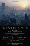 Wastelands: Stories of the Apocalypse - George R.R. Martin, Stephen King, John Joseph Adams, Paolo Bacigalupi, M. Rickert, Octavia E. Butler, Cory Doctorow, Carol Emshwiller, Gene Wolfe, Jonathan Lethem, Orson Scott Card