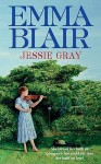 JESSIE GRAY (REISSUE) - Emma Blair