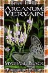 Arcanum: Vervain - Mychael Black