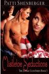 Mistletoe Seductions - Patti Shenberger