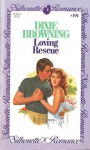 Loving Rescue (Silhouette Romance, #191) - Dixie Browning