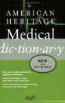 The American Heritage Medical Dictionary (American Heritage Dictionary) - Editors of the American Heritage Dictionaries