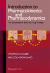 Introduction to Pharmacokinetics and Pharmacodynamics: The Quantitative Basis of Drug Therapy - Thomas N. Tozer, Malcolm Rowland