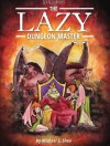The Lazy Dungeon Master - Michael Shea