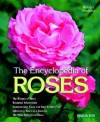 Encyclopedia Of Roses: History, Botany, Characteristics, Design Examples, Planting And Care, The Best Species And Varieties - Robert Markley, Elizabeth D. Crawford