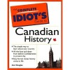 The Complete Idiot's Guide To Canadian History - Ann Douglas