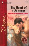 The Heart Of A Stranger (Lone Star Country Club) - Sheri Whitefeather