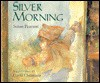 Silver Morning - Susan Pearson, David Christiana