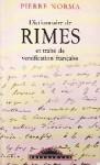 Dictionnaire De Rimes: Et Traité De Versification Française - Pierre Norma