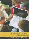 The Sociology of Education: A Systematic Analysis - Jeanne H. Ballantine, Floyd M. Hammack