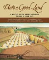 Unto a Good Land, Volume 2: A History of the American People: From 1865 - David Edwin Harrell Jr., John B. Boles, Edwin S. Gaustad