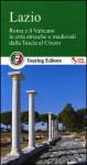 Lazio: Roma e il Vaticano le città etrusche e medievali dalla Tuscia al Circeo - Touring Club Italiano