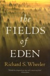 The Fields of Eden - Richard S. Wheeler