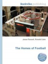The Homes of Football - Jesse Russell, Ronald Cohn