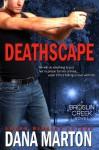 Deathscape (Broslin Creek Trilogy, #1) - Dana Marton