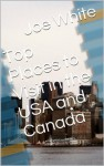 Top Places to Visit in the USA and Canada - Joe White
