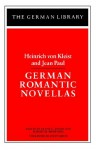 Heinrich Von Kleist and Jean Paul - German Romantic Novellas - Frank Glessner Ryder, Robert Marcellus Browning