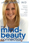 The Mind-Beauty Connection - Amy Wechsler