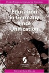 Education in Germany since Unification (Oxford Studies in Comparative Education) - David Phillips
