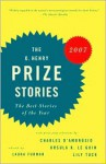 The O. Henry Prize Stories 2007: The Best Stories of the Year - Laura Furman, Charles D'Ambrosio, Ursula K. Le Guin, Lily Tuck