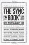 The Sync Book 2: Outer + Inner Space, Shadow + Light: 26 Essays on Synchronicity (Volume 2) - Alan Abbadessa, Freeman, Trish MacGregor, Rob MacGregor, Mark LeClair, Frater X, William Klaus, David Plate, Mike Clelland, Richard Arrowsmith, Alex Robinson, Anthony Peake, Mark Golding, Scott Onstott, Kirby Surprise, Jason Horsley, Paul Levy, Loren Coleman, Robert Perry,