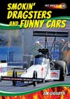 Smokin' Dragsters and Funny Cars (Fast Wheels!) - Jim Gigliotti