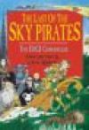 The Last of the Sky Pirates (Edge Chronicles, Book 5) - Paul Stewart, Chris Riddell