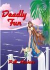 Deadly Fun - P.M. Richter