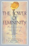 The Power of Femininity: Rediscovering the Art of Being a Woman - Michelle McKinney Hammond