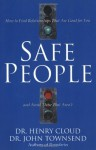Safe People: How to Find Relationships That Are Good for You and Avoid Those That Aren't - Henry Cloud, John Townsend
