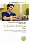 Dr. Horrible's Sing-Along Blog - Frederic P. Miller, Agnes F. Vandome, John McBrewster
