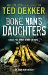 Bone Man's Daughters - Ted Dekker