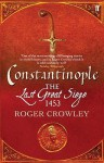 Constantinople: The Last Great Siege 1453 - Roger Crowley