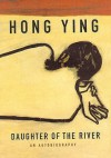 Daughter Of The River - Hong Ying