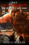 One Warlock's Love Story: One Moore Knight - Shad O. Walker
