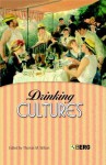 Drinking Cultures: Alcohol and Identity - Thomas M. Wilson