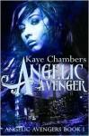 Angelic Avenger - Kaye Chambers