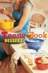 Teens Cook Dessert - Megan Carle, Judi Carle, Jill Carle