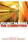 Pocket Prayers For Commuters - Christopher Herbert