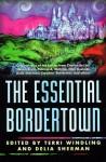 The Essential Bordertown - Terri Windling, Delia Sherman