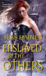 Enslaved By the Others (An H&W Investigations Novel) - Jess Haines