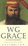 WG Grace: An Intimate Biography - Robert Low