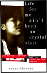 Life for Me Ain't Been No Crystal Stair: One Family's Passage Through the Child Welfare System - Susan Sheehan
