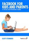 Facebook for Kids and Parents: A Social Networking Guide - Scott Steinberg, Johner Riehl