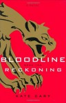 Bloodline Book Two: Reckoning - Kate Cary