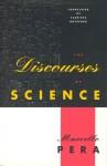 The Discourses of Science - Marcello Pera, Clarissa Botsford