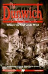 The Dunwich Cycle: Where the Old Gods Wait (Cthulhu Cycle Book, #9) - August Derleth, Robert M. Price, C.J. Henderson, Richard A. Lupoff, Arthur Machen, H.P. Lovecraft, W.H. Pugmire, Ben P. Indick