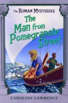 Man from Pomegranate Street - Caroline Lawrence