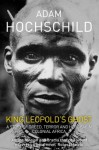 King Leopold's Ghost - Adam Hochschild